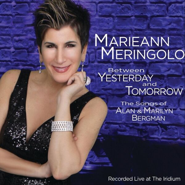 Cover art for Between Yesterday and Tomorrow: The Songs of Alan & Marilyn Bergman (Live)